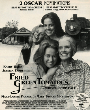 Fried Green Tomatoes at the Whistle Stop Cafe: A Screenplay
