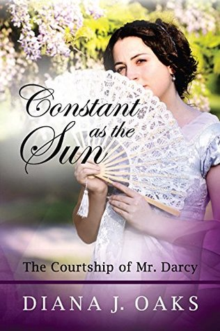 Constant as the Sun: The Courtship of Mr. Darcy (One Thread Pulled, #2)