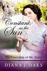Constant as the Sun: The Courtship of Mr. Darcy