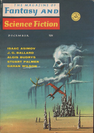 The Magazine of Fantasy and Science Fiction, December 1967 (The Magazine of Fantasy & Science Fiction, #199)