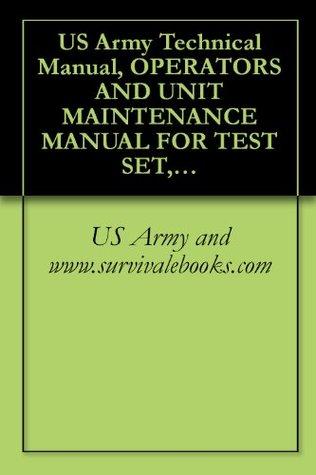 US Army Technical Manual, OPERATOR'S AND UNIT MAINTENANCE MANUAL FOR TEST SET, RADAR TS-4530/UPM, (NSN 6625-01-483-7194), (EIC:N/A), TM 43-6625-916-12, 2004