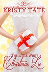 The Little White Christmas Lie by Kristy Tate
