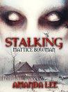 Stalking Mattice Bowman (Vicious Ink Publications Presents)