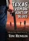 Texas Zombie Hunter Blues by Tim Hemlin
