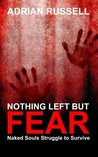 Nothing Left But Fear: Naked Souls Struggle to Survive