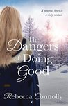 The Dangers of Doing Good (Arrangements, #4)