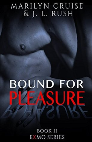 Bound For Pleasure (The Exmo Series Book 2)