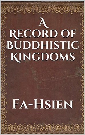 A Record of Buddhistic Kingdoms (Annotated)