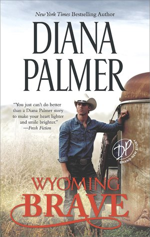 Wyoming Brave by Diana Palmer