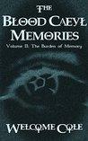The Blood Caeyl Memories: Volume II: The Burden of Memory
