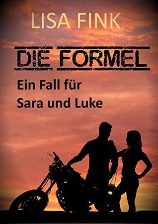 Die Formel: Ein Fall fur Sara und Luke (Die Nachtfalken-Reihe 1)