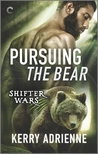 Pursuing the Bear by Kerry Adrienne