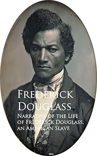 Narrative of the Life of Frederick Douglass, an American Slave: Bestsellers and famous Books