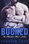 Bucked: The Mountain Man's Babies (The Mountain Man, #4)