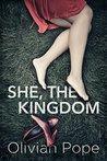 She, the Kingdom
