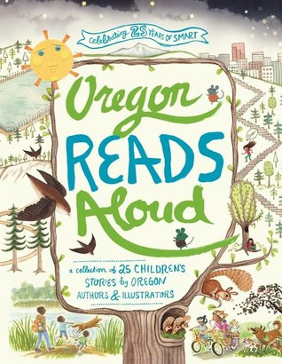 oregon-reads-aloud-a-collection-of-25-children-s-stories-by-oregon-authors-and-illustrators