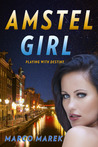 Amstel Girl: Playing With Destiny