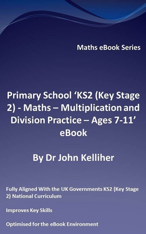 Primary School 'KS2 (Key Stage 2) - Maths – Multiplication and Division Practice - Ages 7-11' eBook