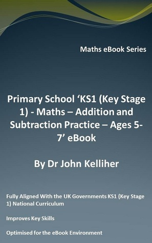 Primary School 'KS1 (Key Stage 1) - Maths – Addition and Subtraction Practice – Ages 5-7' eBook