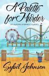 A Palette for Murder by Sybil Johnson