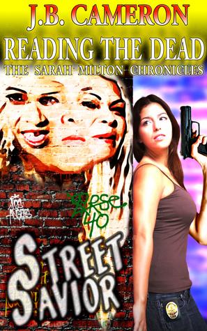 Reading The Dead: Street Savior (The Sarah Milton Chronicles, #3)