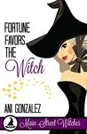 Fortune Favors The Witch (Main Street Witches, #2)