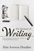 The Business of Writing by Kim Iverson Headlee
