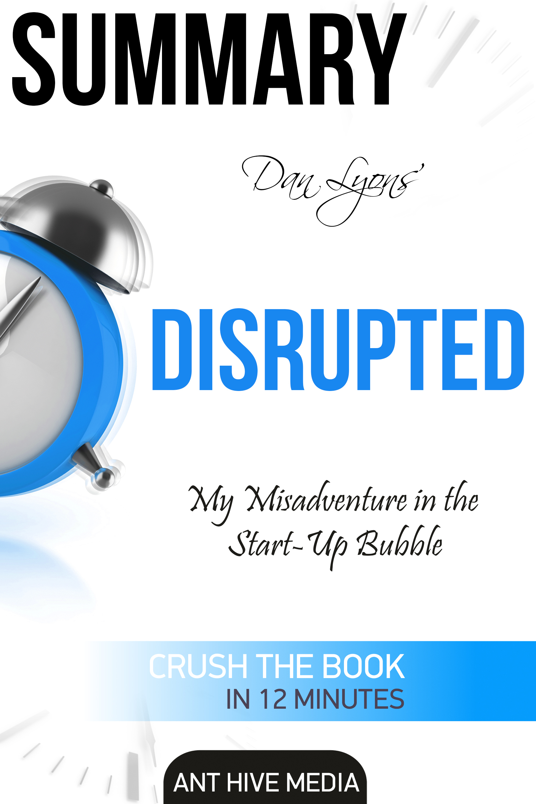 Dan Lyons' Disrupted: My Misadventure in the Start-Up Bubble | Summary