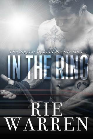 Book Review: In the Ring (Boxer #1) by Rie Warren