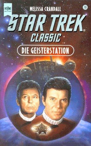 Die Geisterstation (Star Trek Classic, #70)