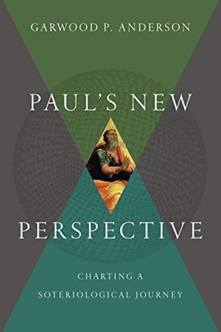 Pauls New Perspective: Charting a Soteriological Journey