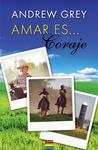 Amar es... Tener coraje by Andrew  Grey