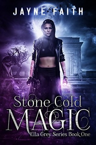 Stone Cold Magic (Ella Grey, #1)