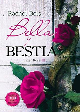 Bella y Bestia (Tiger Rose, #3)