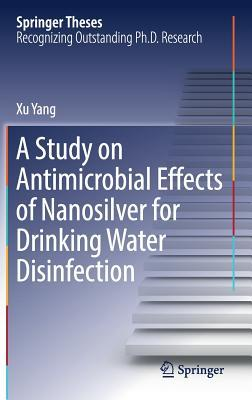 A Study on Antimicrobial Effects of Nanosilver for Drinking Water Disinfection