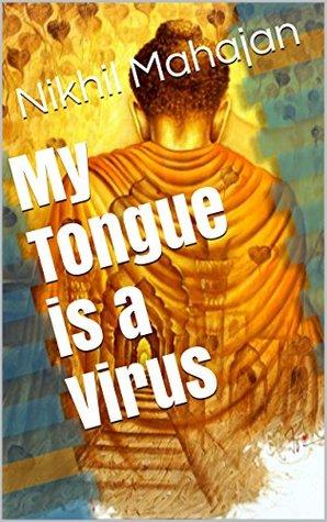 My Tongue is a Virus (JOURNEY TO MOKSHA)