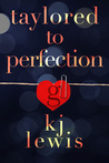 Taylored to Perfection (Taylor Made, #2)