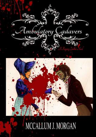 Ambulatory Cadavers by McCallum J. Morgan