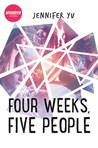 Four Weeks, Five People