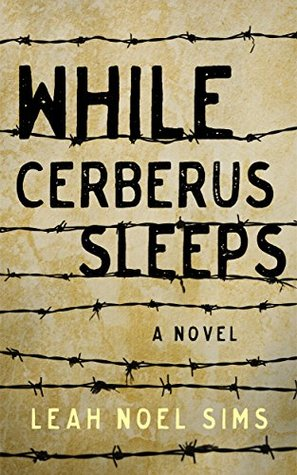 While Cerberus Sleeps: A Novel