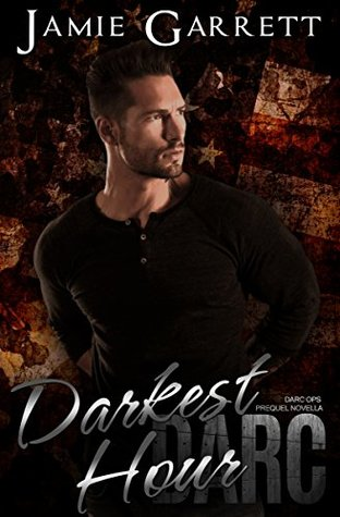 Darkest Hour (DARC Ops, #0.5) by Jamie Garrett