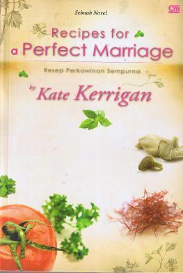 Resep Perkawinan Sempurna by Kate Kerrigan