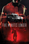 Five Minutes Longer by Victoria Sue