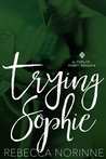 Trying Sophie: A Dublin Rugby Romance (Dublin Rugby #1)