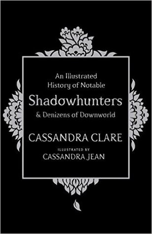 A History of Notable Shadowhunters & Denizens of Downworld
