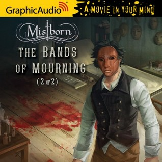 The Bands of Mourning, Part 2 (Mistborn #6, 2/2)
