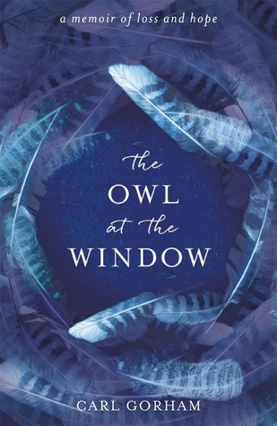 The Owl at the Window: A memoir of loss and hope