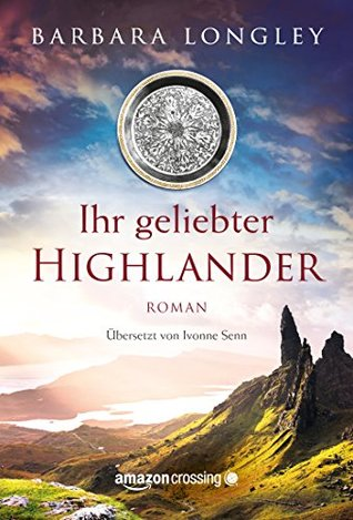 Ebook Ihr geliebter Highlander by Barbara Longley TXT!