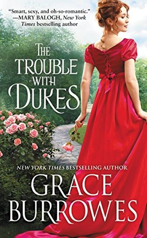 The Trouble with Dukes by Grace Burrowes