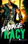 Savage and Racy (Bad Boys MC Trilogy, #3)